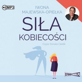 """POCZYTAJ MI NA UCHO: """"Siła kobiecości"""" I. Majewska-Opiełka - recenzja audiobooka"""