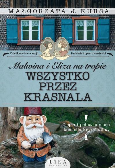 """SZPIEG W KSIĘGARNI: """"Wszystko przez krasnala"""" Małgorzata J. Kursa - recenzja"""