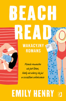 """SZPIEG W KSIĘGARNI: """"Beach read"""" Emily Henry – recenzja premierowa"""