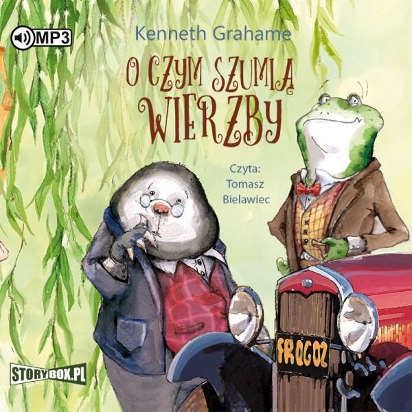 """POCZYTAJ MI NA UCHO""""O czym szumią wierzby"""" Kenneth Grahame - recenzja audiobooka"""