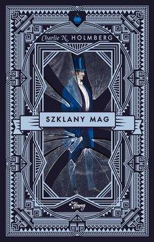 """SZPIEG W KSIĘGARNI: """"Szklany mag"""", Charlie N. Holmberg – recenzja"""