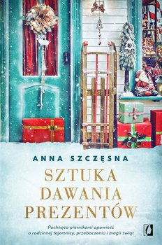 """SZPIEG W KSIĘGARNI: """"Sztuka dawania prezentów"""" Anna Szczęsna – recenzja"""