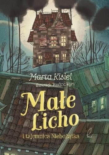 """""""Małe Licho i tajemnica Niebożątka"""" Marta Kisiel - recenzja"""