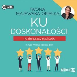 """POCZYTAJ MI NA UCHO: """"Ku doskonałości"""" I. Majewska-Opiełka - recenzja audiobooka"""