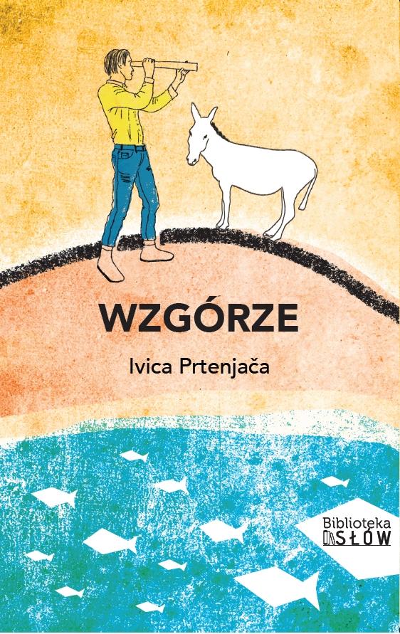 """SZPIEG W KSIĘGARNI: """"Wzgórze"""" Ivica Prtenjača  - recenzja"""