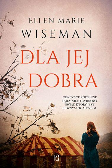 """SZPIEG W KSIĘGARNI: """"Dla jej dobra"""" Ellen Marie Wiseman - recenzja"""
