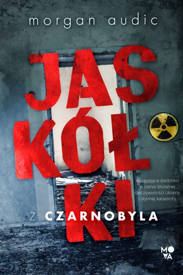 """SZPIEG W KSIĘGARNI:  """"Jaskółki z Czarnobyla"""" Morgan Audic - recenzja"""