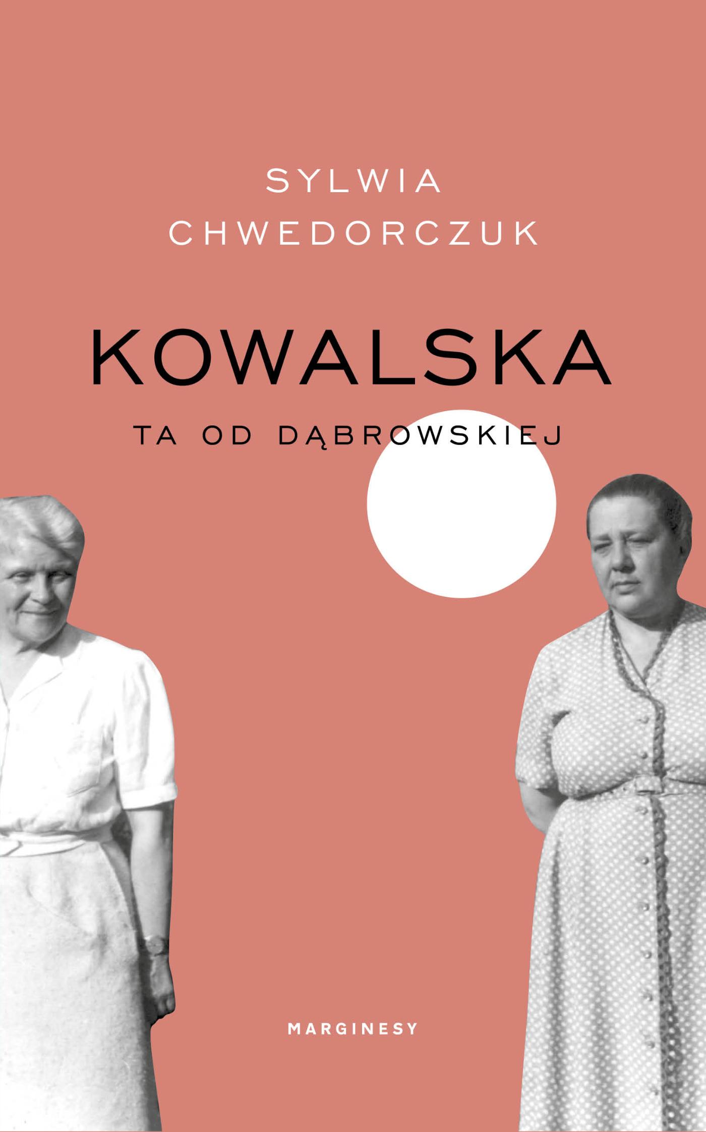 """SZPIEG W KSIĘGARNI: """"Kowalska. Ta od Dąbrowskiej"""" Sylwia Chwedorczuk - recenzja"""
