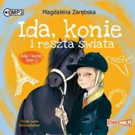 """POCZYTAJ MI NA UCHO: """"""""Ida, konie i reszta świata"""" Magdalena Zarębska - recenzja audiobooka"""