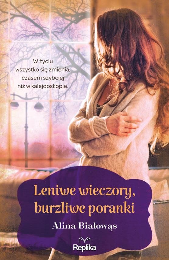 """PATRONAT MEDIALNY: """"Leniwe wieczory, burzliwe poranki"""" Alina Białowąs - recenzja przedpremierowa"""