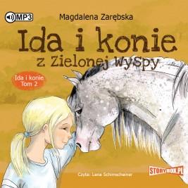 """POCZYTAJ MI NA UCHO: """"Ida i konie z Zielonej Wyspy"""" Magdalena Zarębska, recenzja audiobooka"""