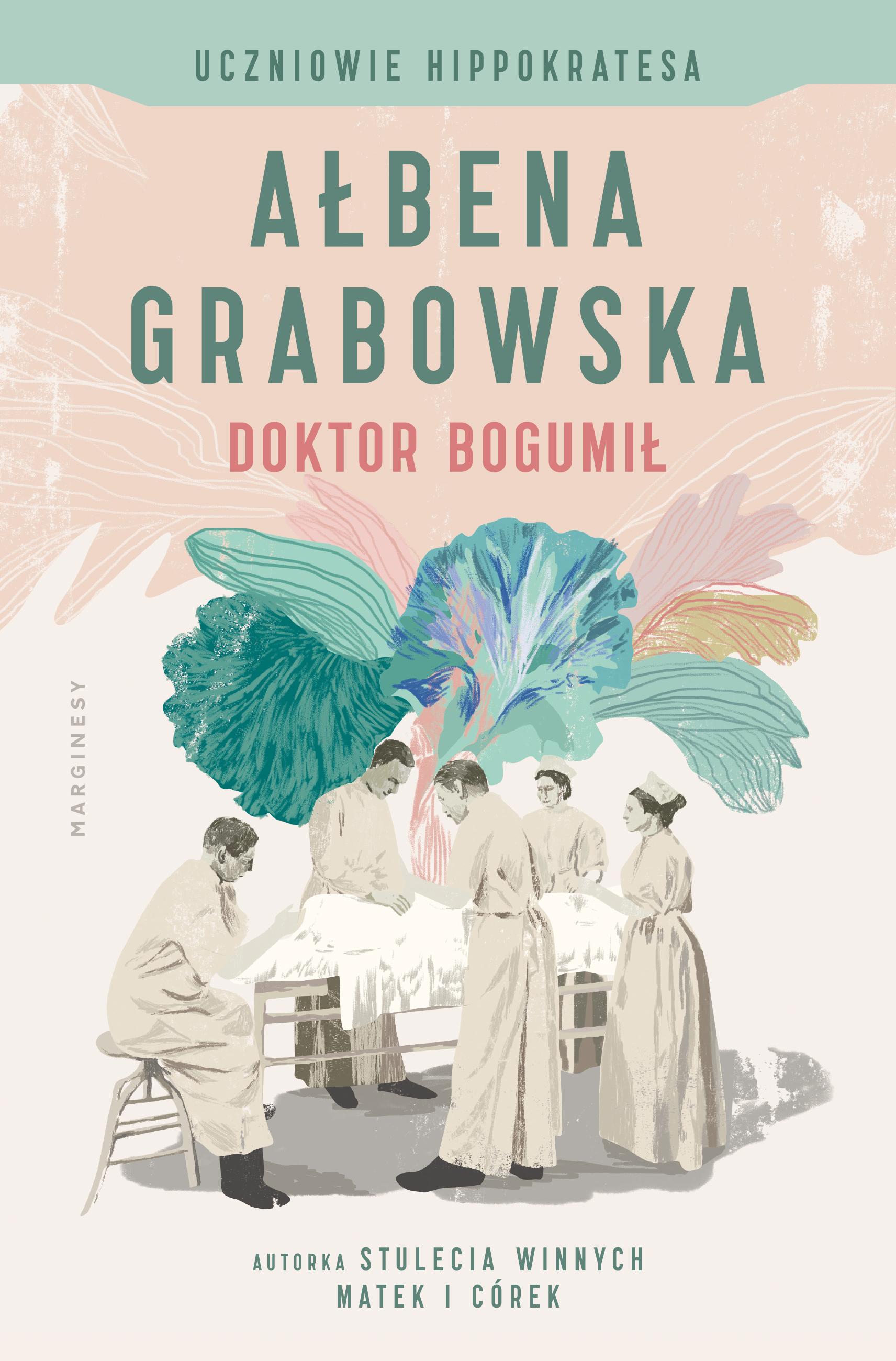 """SZPIEG W  KSIĘGARNI """"Uczniowie Hippokratesa. Doktor Bogumił"""" Ałbena Grabowska - recenzja"""