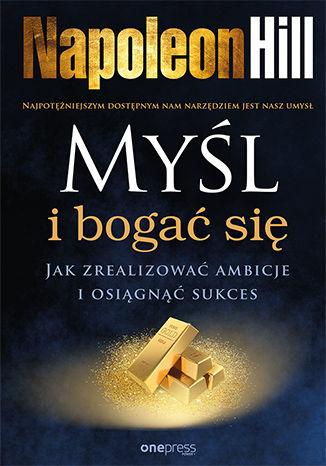"""ROZWÓJ OSOBISTY: """"Myśl i bogać się"""" Napoleon Hill - recenzja"""