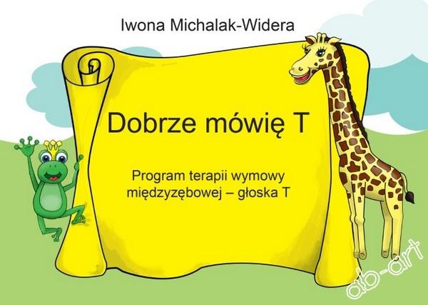 """LOGOPEDA RADZI: """"Dobrze mówię T. Program terapii wymowy międzyzębowej"""", Iwona Michalak-Widera - recenzja"""
