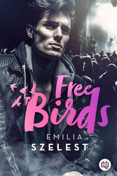 """SZPIEG W KSIĘGARNI: """"Free Birds"""" Emilia Szelest - recenzja"""