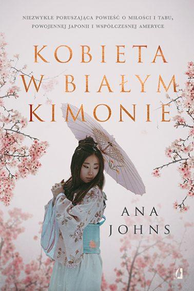 """SZPIEG W KSIĘGARNI: """"Kobieta w białym kimonie"""" Ana Johns - recenzja"""