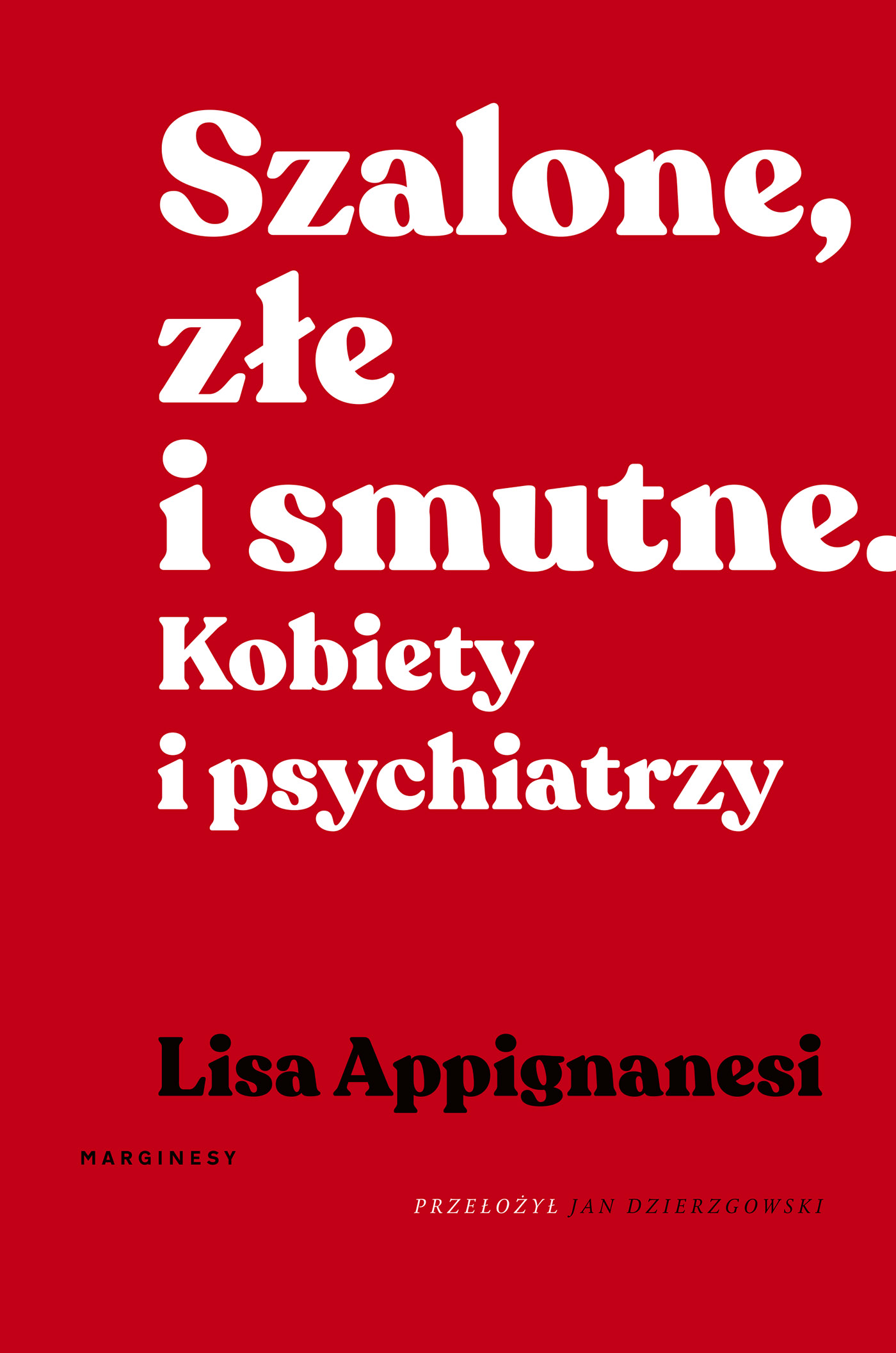 """SZPIEG W KSIĘGARNI: """"Szalone, złe i smutne. Kobiety i psychiatrzy"""" Lisa Appignanesi - recenzja"""