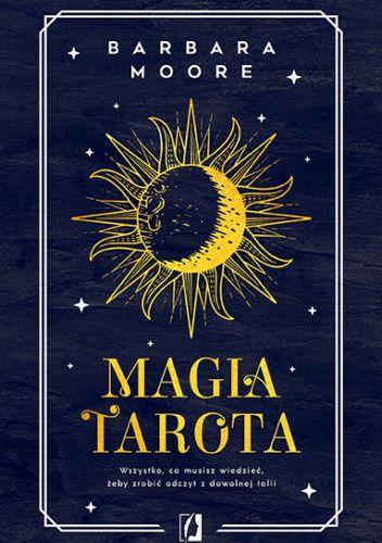 """SZPIEG W KSIĘGARNI: """"Magia tarota"""" Barbara Moore, recenzja"""