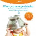 WIEM, CO JE MOJE DZIECKO - poradnik świadomego odżywiania dziecka, recenzja