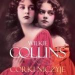 WALKA O NAZWISKO, czyli CÓRKI NICZYJE, Wilkie Collins- recenzja patronacka