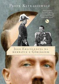 """OSTRY POKER - recenzja książki Piotra Kitrasiewicza """"Jego Ekscelencja na herbatce z Göringiem"""""""