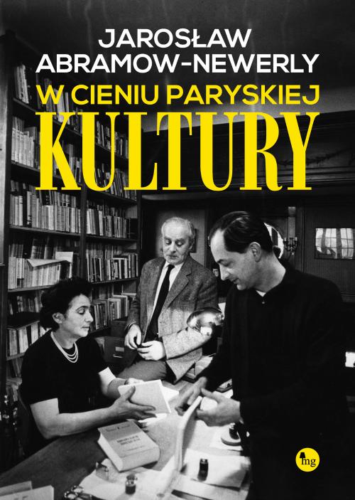 """WIZYTA W MAISONS-LAFFITTE -""""W cieniu paryskiej Kultury"""" Jarosław Abramow-Newerly - recenzja"""