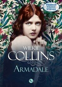 """ZBIEŻNOŚĆ NAZWISK – recenzja powieści """"Armadale"""" Wilkiego Collinsa"""