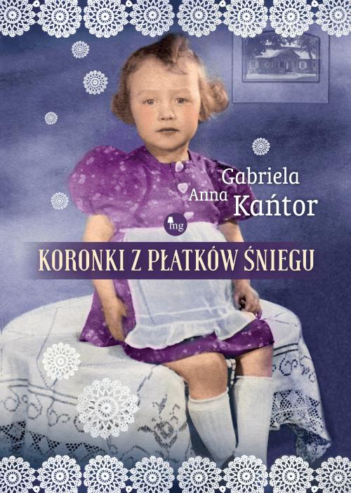 KORONKI Z PŁATKÓW ŚNIEGU, Gabriela Anna Kańtor - recenzja