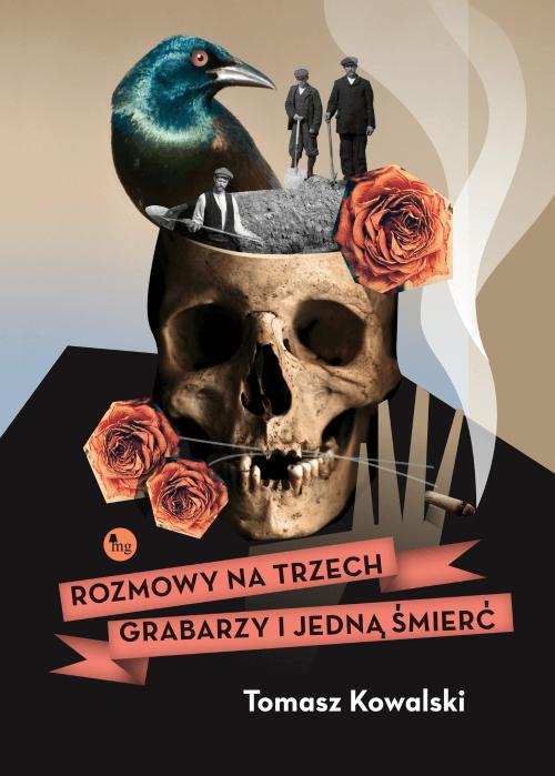 Rozmowy na trzech grabarzy i jedną śmierć,Tomasz Kowalski - recenzja