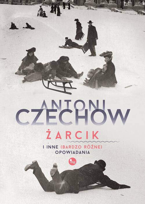 """""""Żarcik i inne (bardzo różne) opowiadania"""" Antoni Czechow - recenzja"""