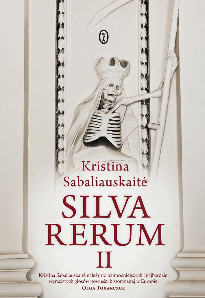 """SZPIEG Z KSIĘGARNI NADAJE: Kristina Sabaliauskaité """"Silva rerum II"""", recenzja przedpremierowa"""