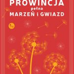 """Na mazurskiej prowincji – recenzja powieści Katarzyny Enerlich """"Prowincja pełna marzeń i gwiazd"""""""