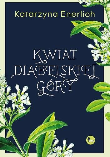 """SZPIEG Z KSIĘGARNI NADAJE: """"Kwiat diabelskiej góry"""", Katarzyna Enerlich - recenzja patronacka"""