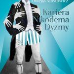 """SZPIEG Z KSIĘGARNI NADAJE: """"Kariera Nikodema Dyzmy"""", Tadeusz Dołęga Mostowicz - recenzja patronacka"""