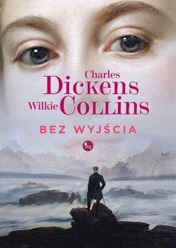 """PATRONAT MEDIALNY: """"BEZ WYJŚCIA"""", Charles Dickens, Wilkie Collins"""