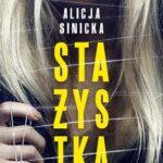"""SZPIEG W KSIĘGARNI: """"Stażystka"""" Alicja Sinicka – recenzja powieści"""