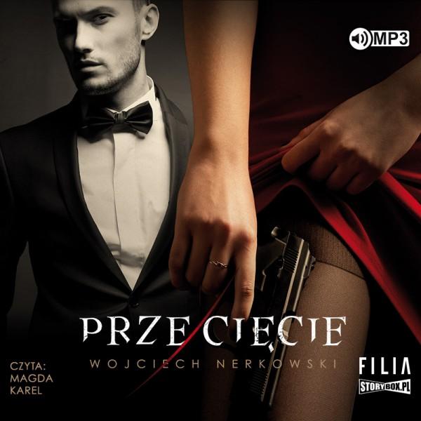"""POCZYTAJ MI NA UCHO: """"Przecięcie"""" Wojciech Nerkowski - recenzja audiobooka"""