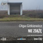 """POCZYTAJ MI NA UCHO: """"Nie zdążę"""" Olga Gitkiewicz - recenzja audiobooka"""
