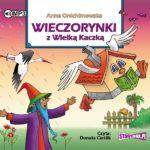 """POCZYTAJ MI NA UCHO: """"Wieczorynki z Wielką Kaczką"""" Anna Onichimowska - recenzja audiobooka"""